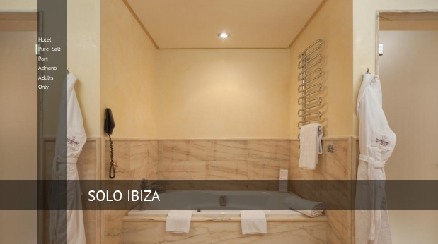 Hotel Pure Salt Port Adriano - Solo Adultos reverva