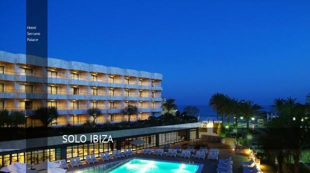 Hotel Serrano Palace oferta