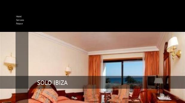 Hotel Serrano Palace opiniones