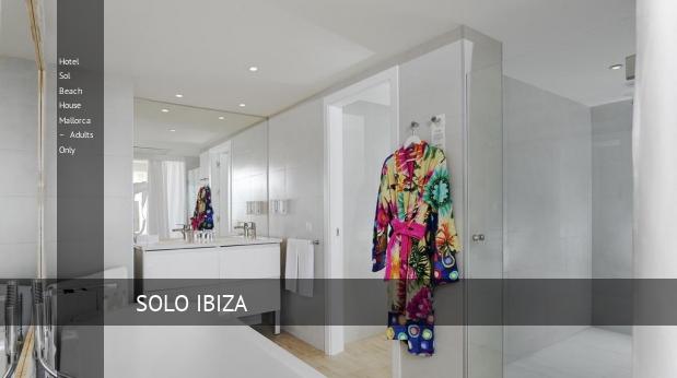 Hotel Sol Beach House Mallorca – Solo Adultos reservas