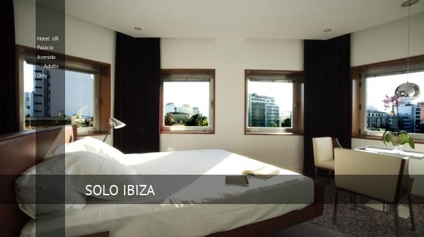 Hotel UR Palacio Avenida - Solo Adultos ofertas