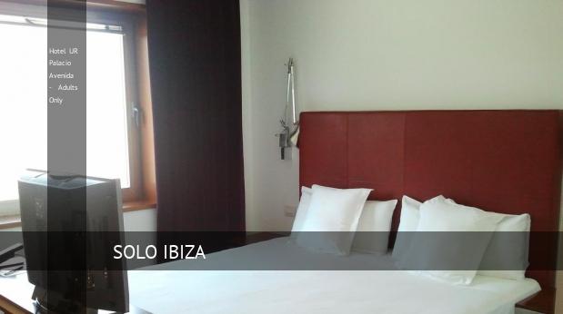 Hotel UR Palacio Avenida - Solo Adultos opiniones