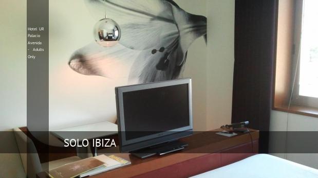 Hotel UR Palacio Avenida - Solo Adultos reverva