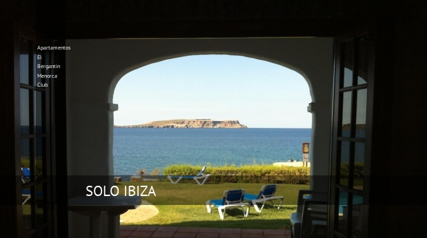 Apartamentos El Bergantin Menorca Club reservas