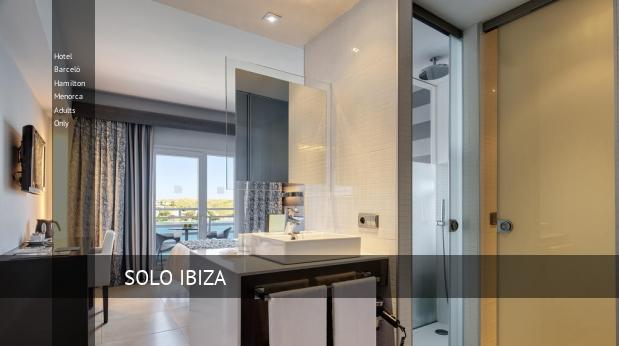 Hotel Barceló Hamilton Menorca Solo Adultos barato