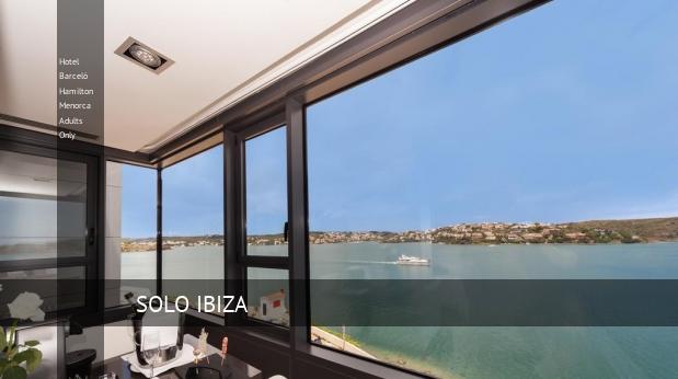 Hotel Barceló Hamilton Menorca Solo Adultos booking