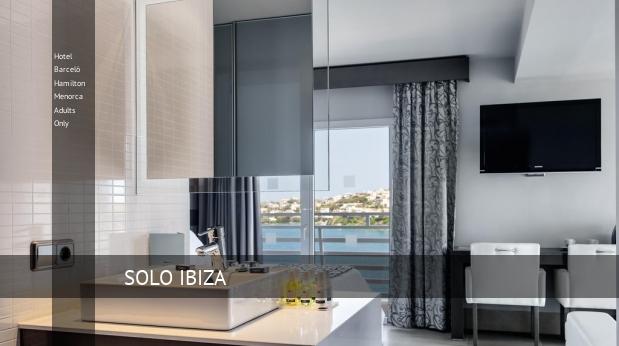 Hotel Barceló Hamilton Menorca Solo Adultos Menorca