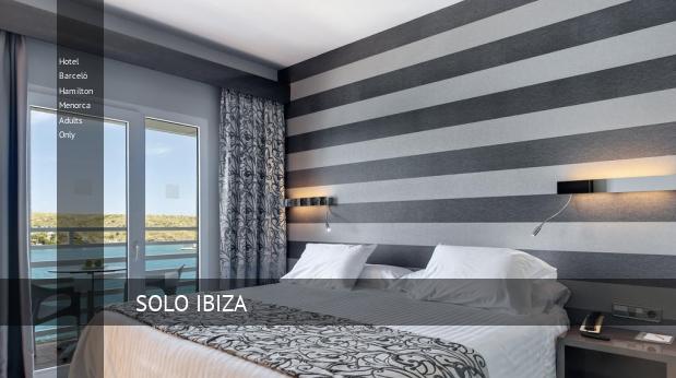 Hotel Barceló Hamilton Menorca Solo Adultos oferta