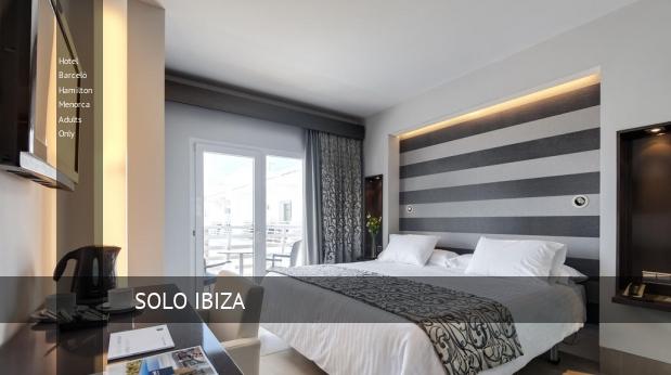 Hotel Barceló Hamilton Menorca Solo Adultos opiniones