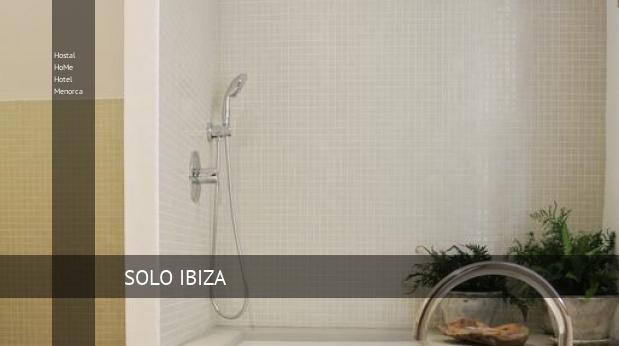 Hostal HoMe Hotel Menorca opiniones