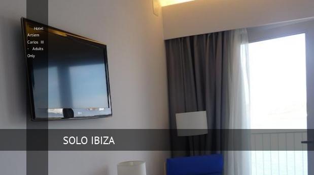 Hotel Artiem Carlos III - Solo Adultos baratos