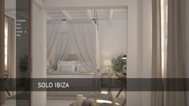 Hotel S'Hotelet d'es Born - Suites & SPA