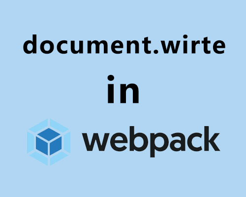 针对document.write渲染的优化方案(适用webpack按需加载)