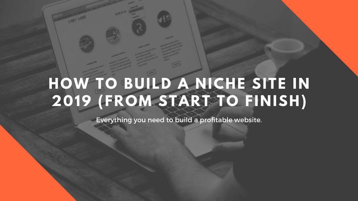 怎样做一个盈利的英文Niche网站2019?