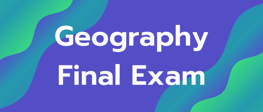 Geography Final Exam