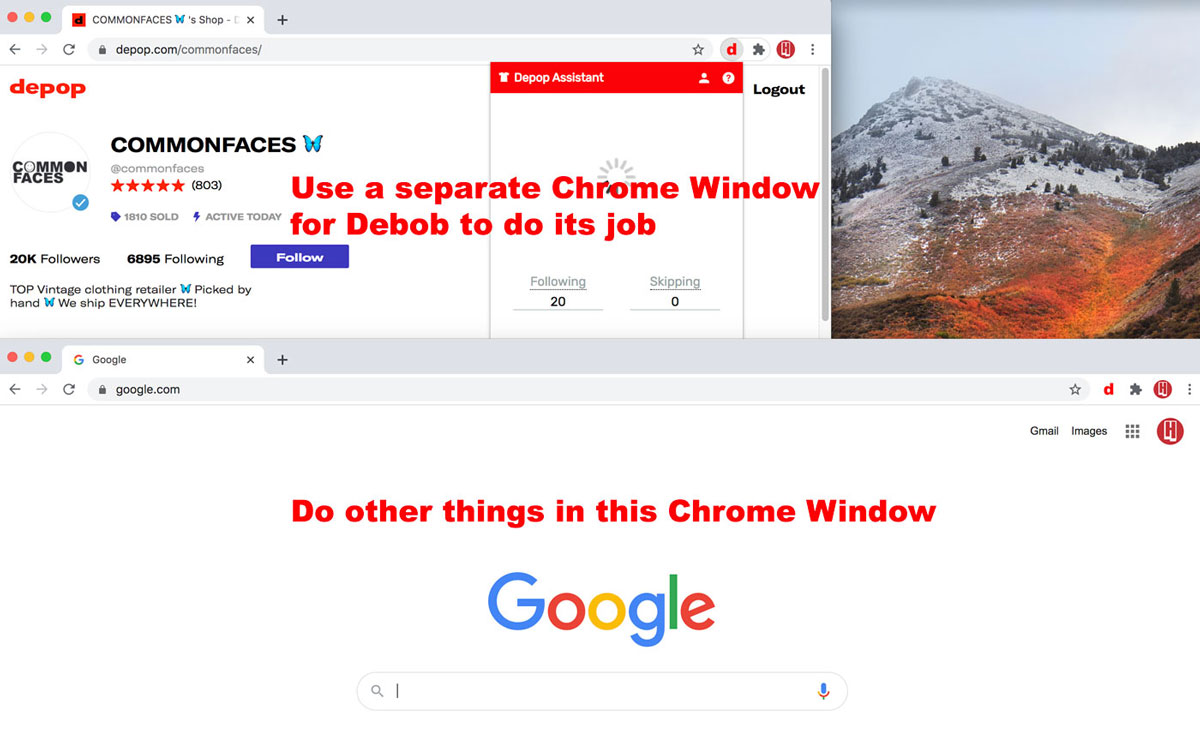You can open a separate Chrome Window for Debob to do its job