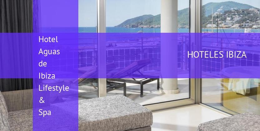 Hotel Aguas de Ibiza Lifestyle & Spa booking