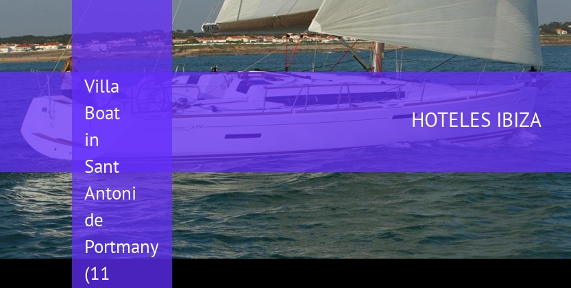 Villa Boat in Sant Antoni de Portmany (11 metres) 3