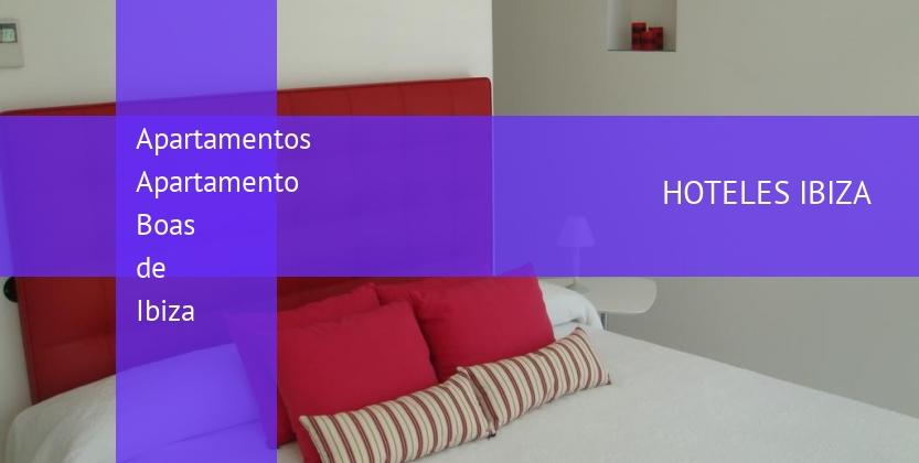 Apartamentos Apartamento Boas de Ibiza reservas