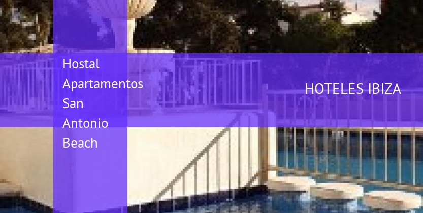 Hostal Apartamentos San Antonio Beach reverva