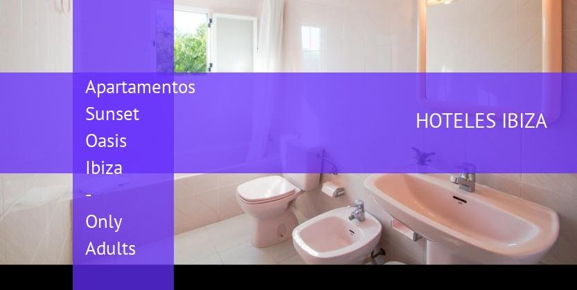 Apartamentos Sunset Oasis Ibiza - Only Adults reservas