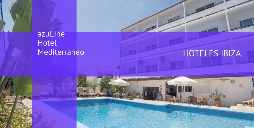 Hotel azuLine Hotel Mediterráneo