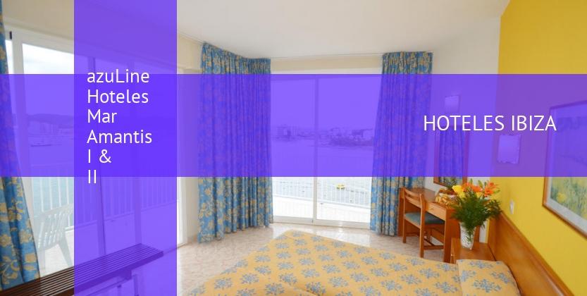 azuLine Hoteles Mar Amantis I & II booking