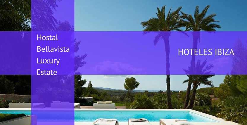 Hostal Bellavista Luxury Estate booking