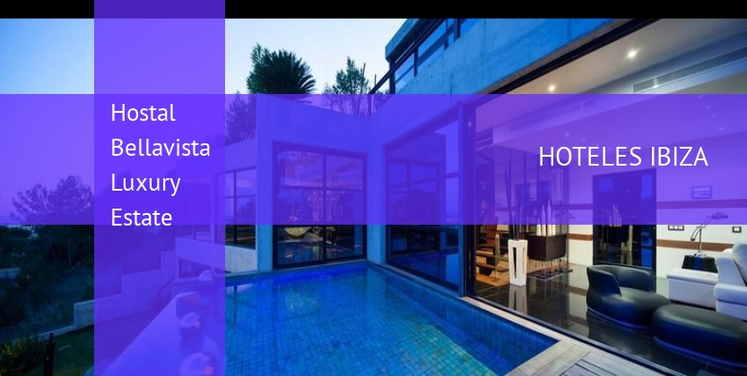 Hostal Bellavista Luxury Estate reverva