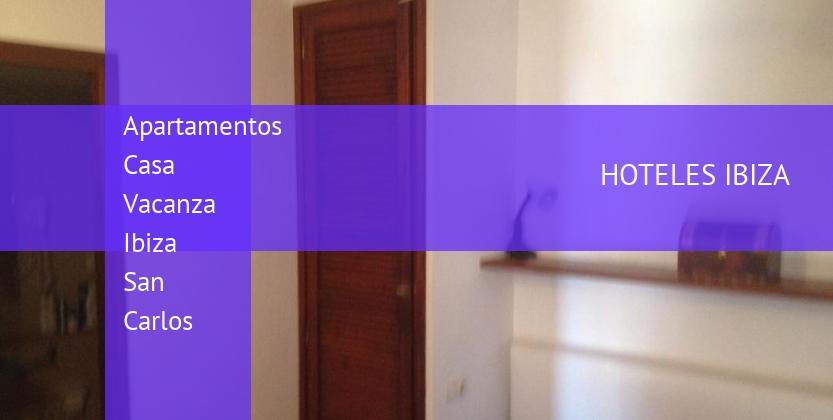 Apartamentos Casa Vacanza Ibiza San Carlos reservas