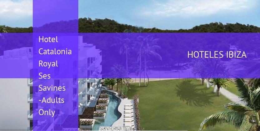 Hotel Catalonia Royal Ses Savines -Solo Adultos opiniones