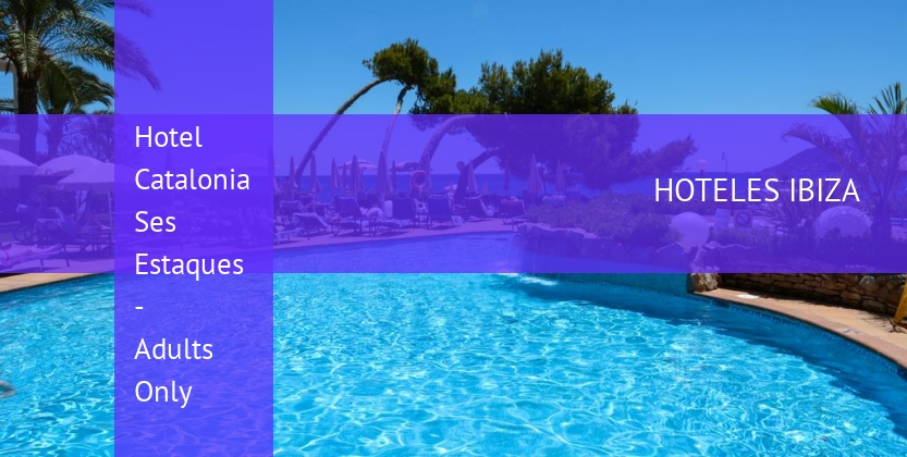 Hotel Catalonia Ses Estaques - Adults Only