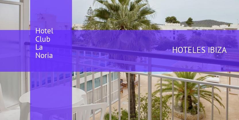 Hotel Club La Noria baratos