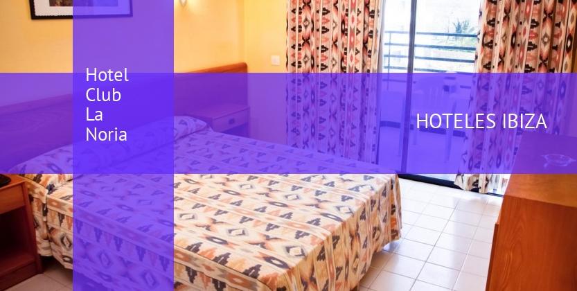 Hotel Club La Noria reservas