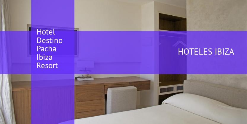 Hotel Destino Pacha Ibiza Resort reverva
