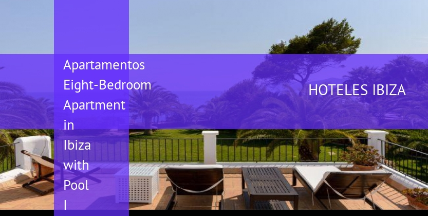 Apartamentos Eight-Bedroom Apartment in Ibiza with Pool I barato