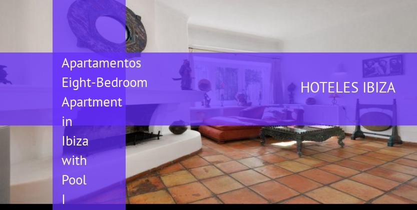 Apartamentos Eight-Bedroom Apartment in Ibiza with Pool I reservas