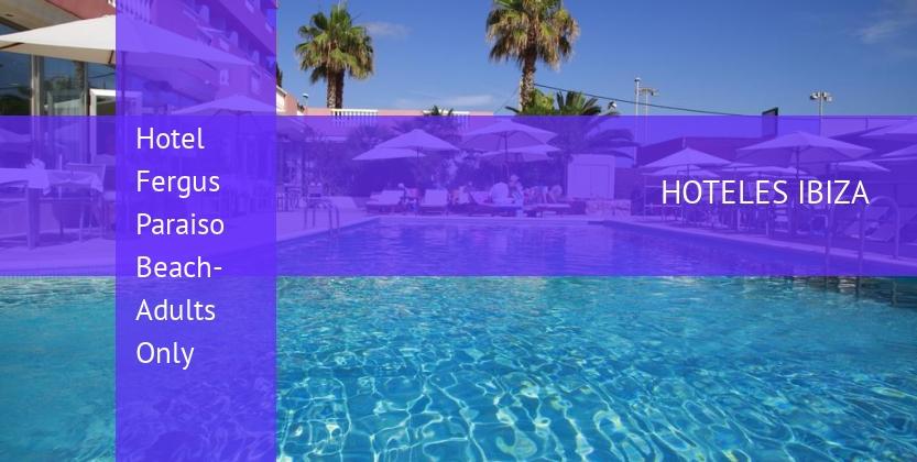 Hotel Fergus Paraiso Beach- Solo Adultos opiniones