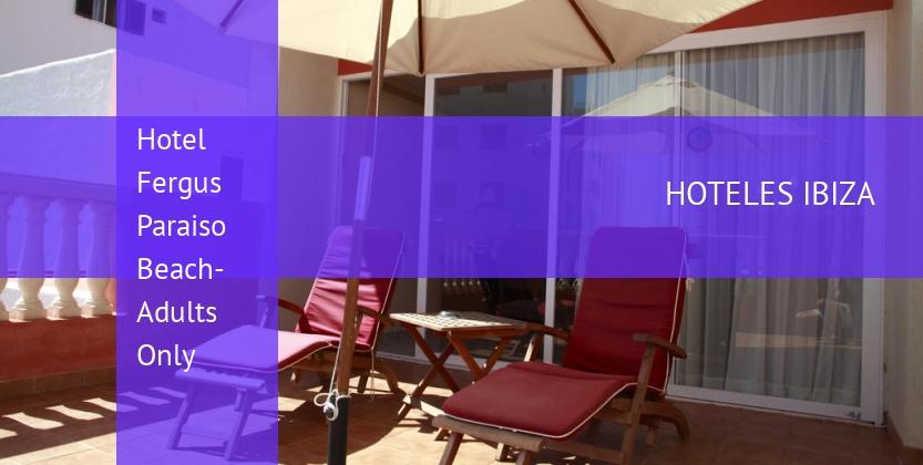 Hotel Fergus Paraiso Beach- Solo Adultos reservas