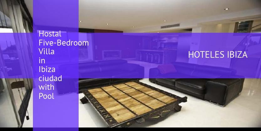 Hostal Five-Bedroom Villa in Ibiza ciudad with Pool baratos