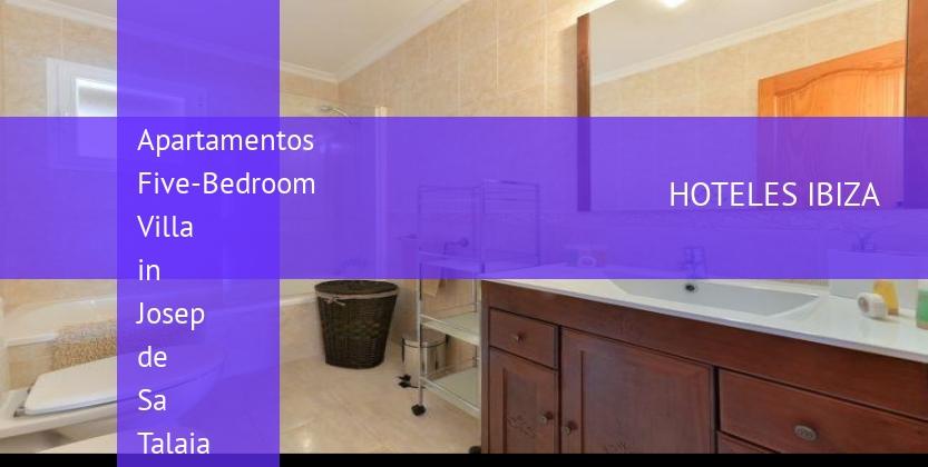 Apartamentos Five-Bedroom Villa in Josep de Sa Talaia / San Jose reservas