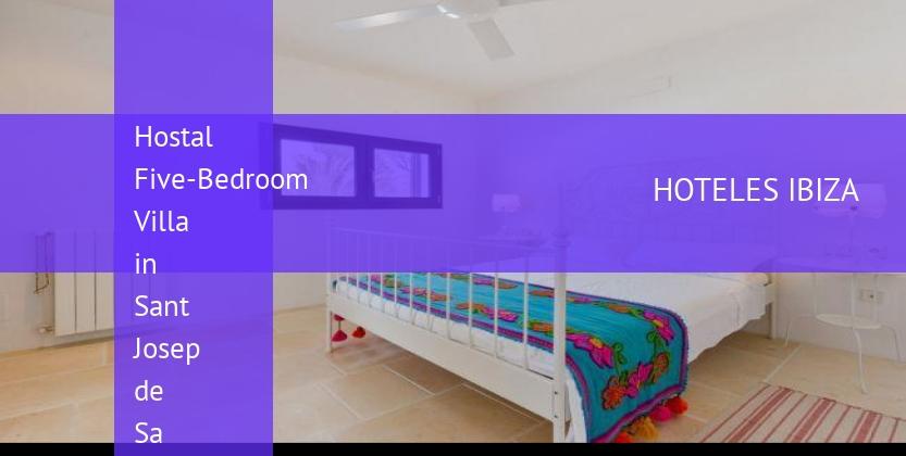Hostal Five-Bedroom Villa in Sant Josep de Sa Talaia / San Jose barato
