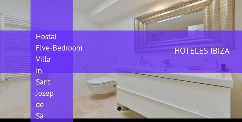 Hostal Five-Bedroom Villa in Sant Josep de Sa Talaia / San Jose baratos