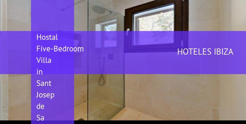 Hostal Five-Bedroom Villa in Sant Josep de Sa Talaia / San Jose booking