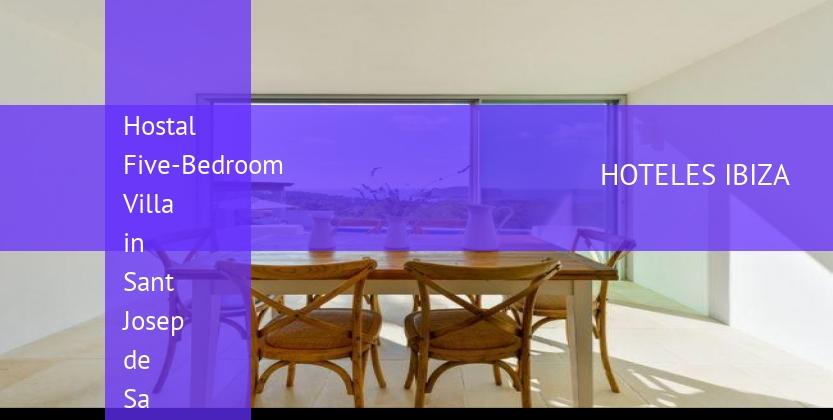 Hostal Five-Bedroom Villa in Sant Josep de Sa Talaia / San Jose reservas