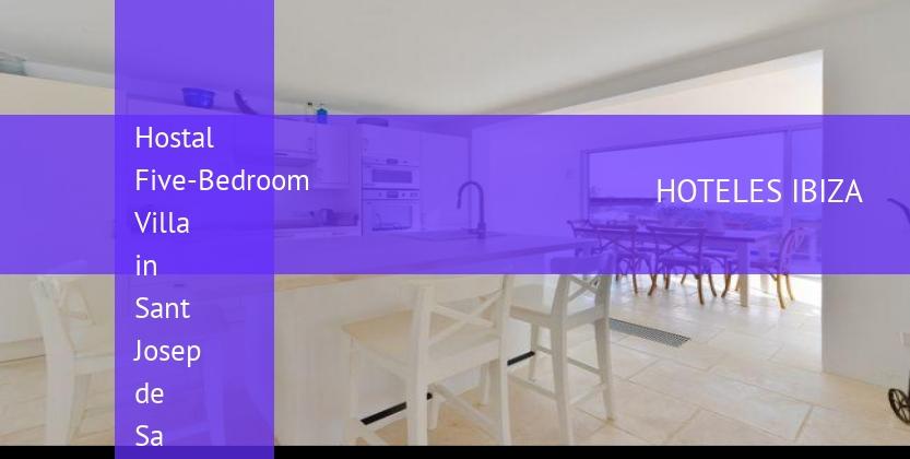 Hostal Five-Bedroom Villa in Sant Josep de Sa Talaia / San Jose reverva