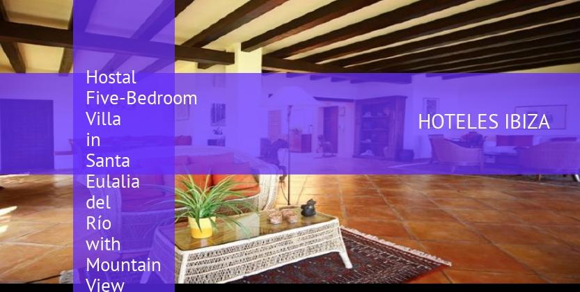 Hostal Five-Bedroom Villa in Santa Eulalia del Río with Mountain View reservas