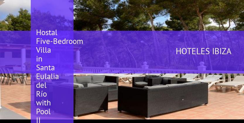 Hostal Five-Bedroom Villa in Santa Eulalia del Río with Pool II booking
