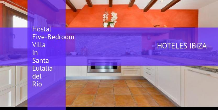 Hostal Five-Bedroom Villa in Santa Eulalia del Río reservas