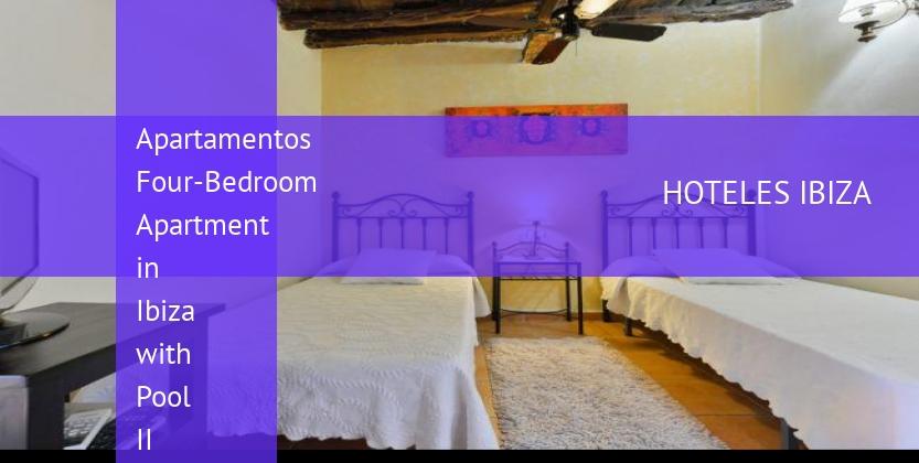 Apartamentos Four-Bedroom Apartment in Ibiza with Pool II barato